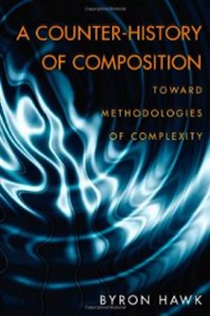 a-counter-history-composition-toward-methodologies-complexity-byron-hawk-paperback-cover-art